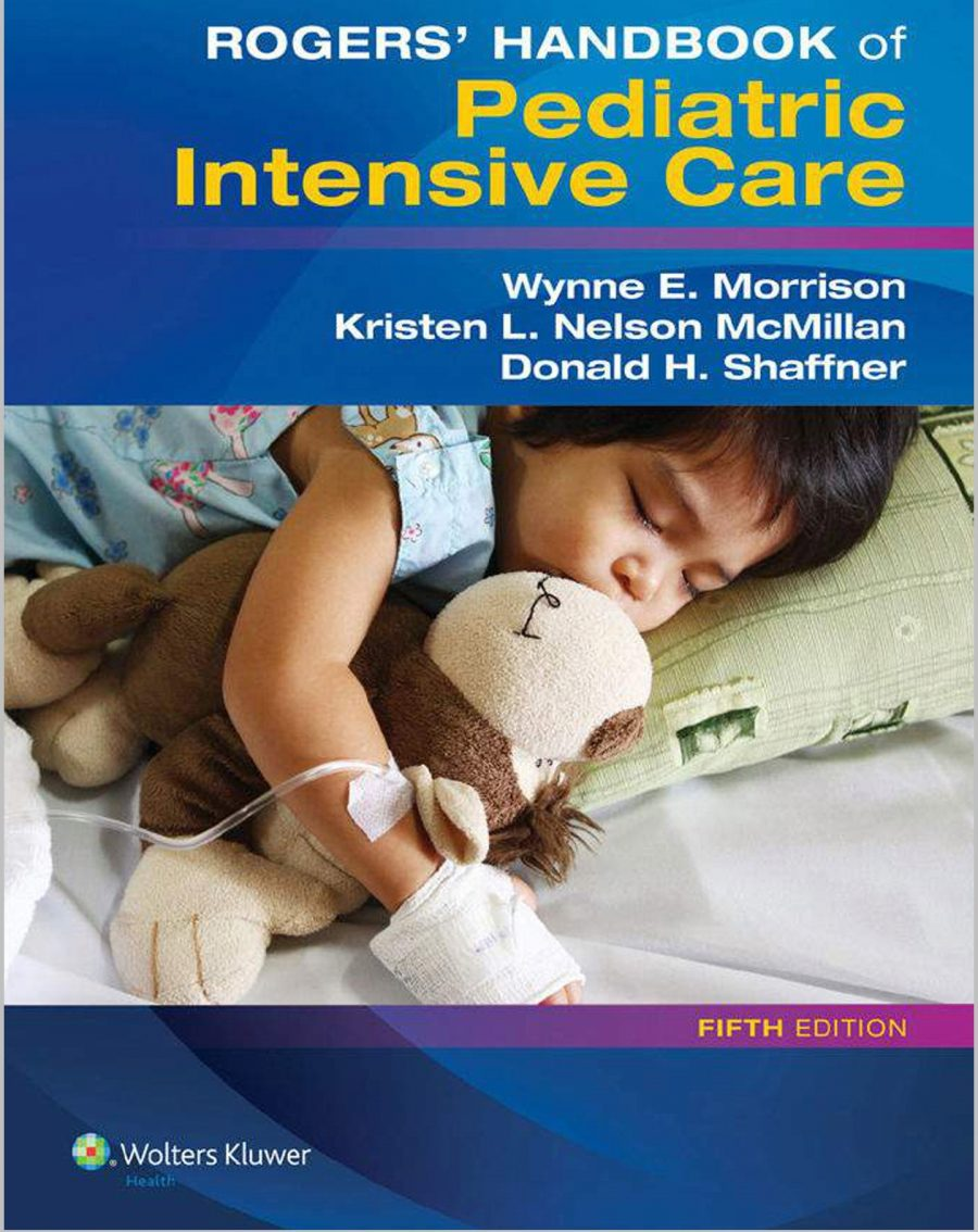 Rogers Handbook of Pediatric Intensive Care - 2017